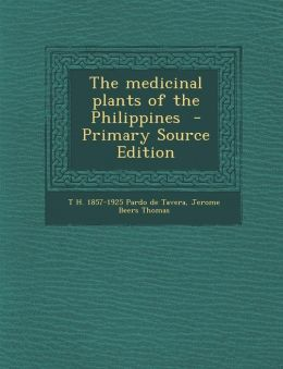 The Medicinal Plants of the Philippines - Primary Source Edition