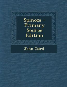 Spinoza - Primary Source Edition