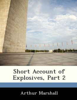 Short Account of Explosives, Part 2