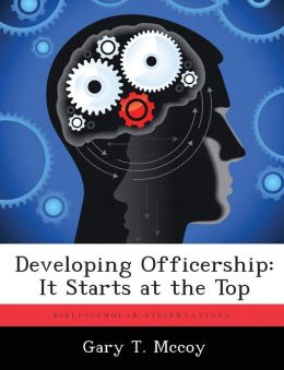Developing Officership: It Starts at the Top