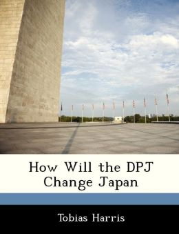 How Will the DPJ Change Japan