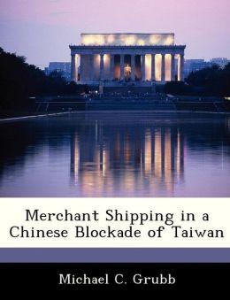 Merchant Shipping in a Chinese Blockade of Taiwan