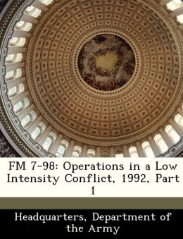 FM 7-98: Operations in a Low Intensity Conflict, 1992, Part 1