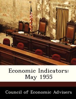 Economic Indicators: May 1955