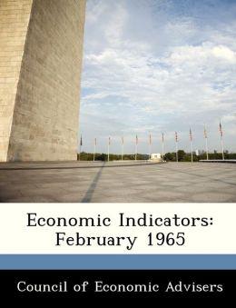 Economic Indicators: February 1965
