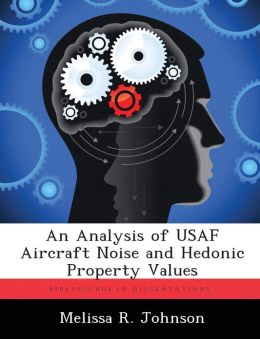 An Analysis of USAF Aircraft Noise and Hedonic Property Values