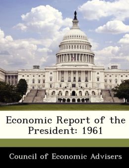 Economic Report of the President: 1961