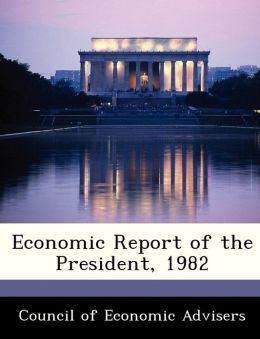 Economic Report of the President, 1982
