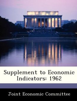 Supplement to Economic Indicators: 1962