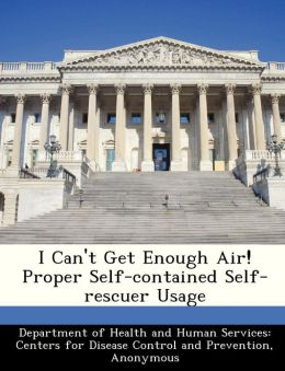 I Can't Get Enough Air! Proper Self-contained Self-rescuer Usage