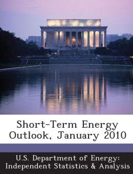 Short-Term Energy Outlook, January 2010