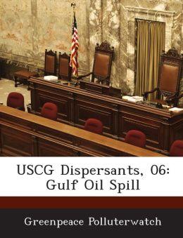 USCG Dispersants, 06: Gulf Oil Spill