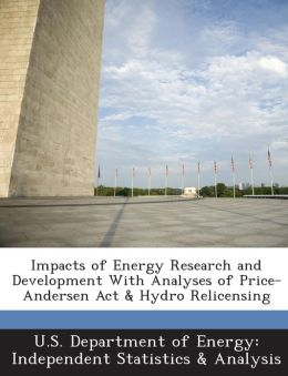 Impacts of Energy Research and Development With Analyses of Price-Andersen Act & Hydro Relicensing