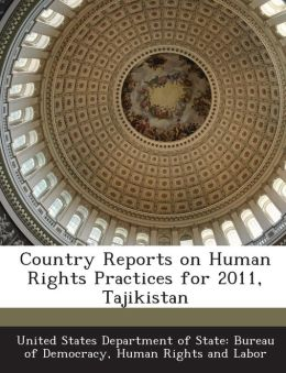 Country Reports on Human Rights Practices for 2011, Tajikistan
