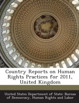 Country Reports on Human Rights Practices for 2011, United Kingdom