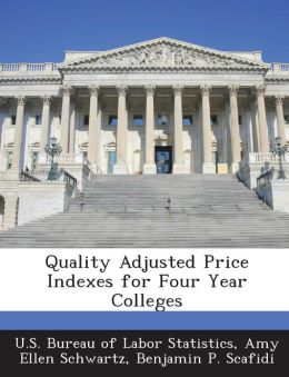 Quality Adjusted Price Indexes for Four Year Colleges
