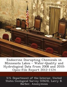 Endocrine Disrupting Chemicals in Minnesota Lakes - Water-Quality and Hydrological Data from 2008 and 2010: Open-File Report 2012-1124