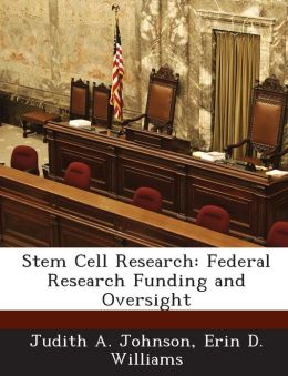 Stem Cell Research: Federal Research Funding and Oversight