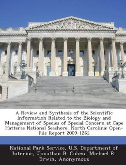 A Review and Synthesis of the Scientific Information Related to the Biology and Management of Species of Special Concern at Cape Hatteras National Seashore, North Carolina: Open-File Report 2009-1262