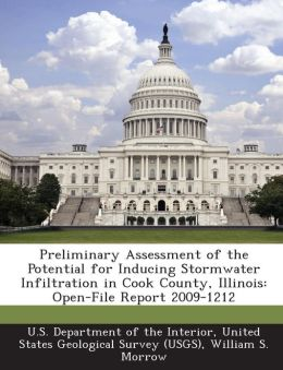 Preliminary Assessment of the Potential for Inducing Stormwater Infiltration in Cook County, Illinois: Open-File Report 2009-1212