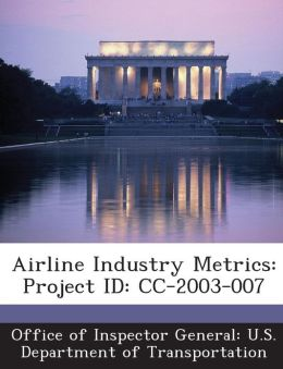 Airline Industry Metrics: Project ID: CC-2003-007