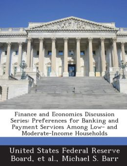 Finance and Economics Discussion Series: Preferences for Banking and Payment Services Among Low- and Moderate-Income Households