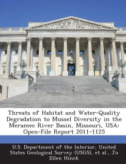 Threats of Habitat and Water-Quality Degradation to Mussel Diversity in the Meramec River Basin, Missouri, USA: Open-File Report 2011-1125