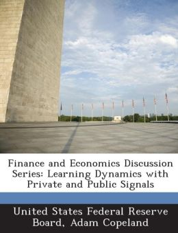 Finance and Economics Discussion Series: Learning Dynamics with Private and Public Signals