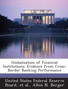 Globalization of Financial Institutions: Evidence from Cross-Border Banking Performance