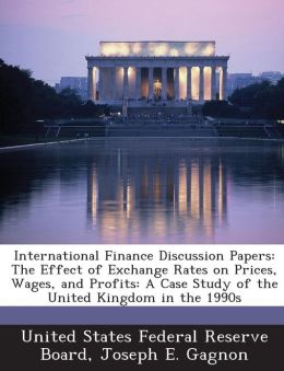 International Finance Discussion Papers: The Effect of Exchange Rates on Prices, Wages, and Profits: A Case Study of the United Kingdom in the 1990s
