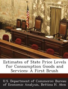 Estimates of State Price Levels for Consumption Goods and Services: A First Brush