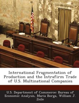 International Fragmentation of Production and the Intrafirm Trade of U.S. Multinational Companies