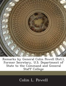 Remarks by General Colin Powell (Ret.), Former Secretary, U.S. Department of State to the Command and General Staff College