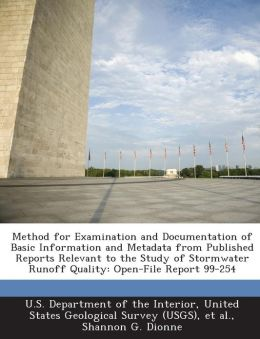 Method for Examination and Documentation of Basic Information and Metadata from Published Reports Relevant to the Study of Stormwater Runoff Quality: Open-File Report 99-254