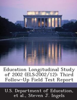 Education Longitudinal Study of 2002 (ELS: 2002/12): Third Follow-Up Field Test Report