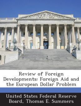 Review of Foreign Developments: Foreign Aid and the European Dollar Problem