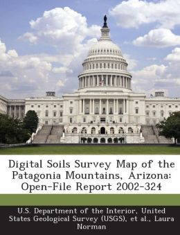 Digital Soils Survey Map of the Patagonia Mountains, Arizona: Open-File Report 2002-324