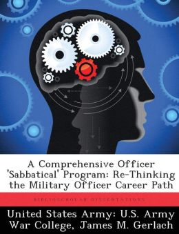 A Comprehensive Officer 'Sabbatical' Program: Re-Thinking the Military Officer Career Path