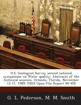 U.S. Geological Survey second national symposium on Water quality: Abstracts of the technical sessions, Orlando, Florida, November 12-17, 1989: USGS Open-File Report 89-409