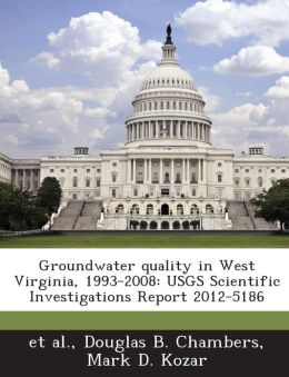 Groundwater quality in West Virginia, 1993-2008: USGS Scientific Investigations Report 2012-5186