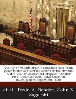 Quality of volatile organic compound data from groundwater and surface water for the National Water-Quality Assessment Program, October 1996-December 2008: USGS Scientific Investigations Report 2011-5204