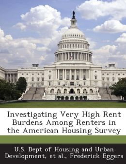 Investigating Very High Rent Burdens Among Renters in the American Housing Survey