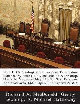Joint U.S. Geological Survey/Jet Propulsion Laboratory scientific visualization workshop, Norfolk, Virginia, May 18-19, 1992, Program and abstracts: USGS Open-File Report 92-285