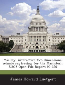 MacRay, interactive two-dimensional seismic raytracing for the Macintosh: USGS Open-File Report 92-356