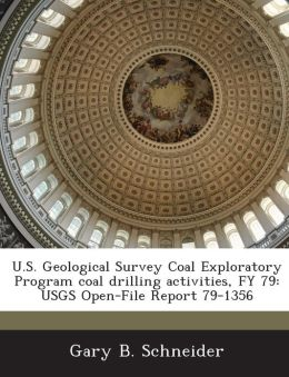 U.S. Geological Survey Coal Exploratory Program Coal Drilling Activities, Fy 79: Usgs Open-File Report 79-1356