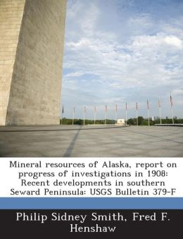 Mineral Resources of Alaska, Report on Progress of Investigations in 1908: Recent Developments in Southern Seward Peninsula: Usgs Bulletin 379-F