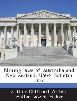 Mining Laws of Australia and New Zealand: Usgs Bulletin 505