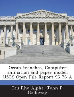 Ocean Trenches, Computer Animation and Paper Model: Usgs Open-File Report 96-76-A