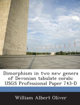 Dimorphism in Two New Genera of Devonian Tabulate Corals: Usgs Professional Paper 743-D