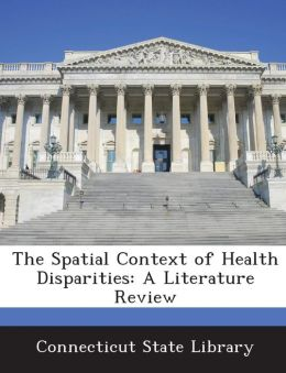 The Spatial Context of Health Disparities: A Literature Review